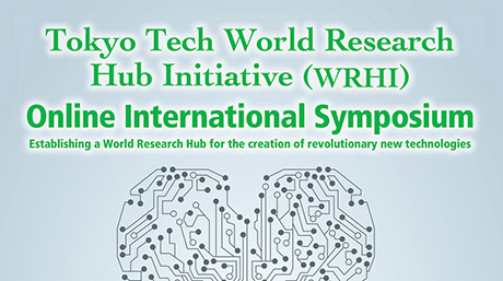 Meeting Announcements: Take part an online symposium held by Tokyo Tech's revolutionary research hub, the WRHI