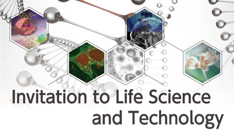 Invitation to Life Science and Technology