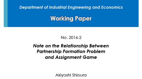 """Department of Industrial Engineering and Economics Working Paper 2016-2"" is now available"