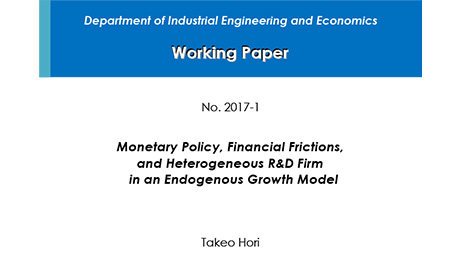"""Department of Industrial Engineering and Economics Working Paper 2017-1"" is now available"