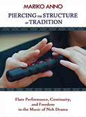 Piercing the Structure of Tradition: Flute Performance, Continuity, and Freedom in the Music of Noh Drama (forthcoming. Cornell University Press).