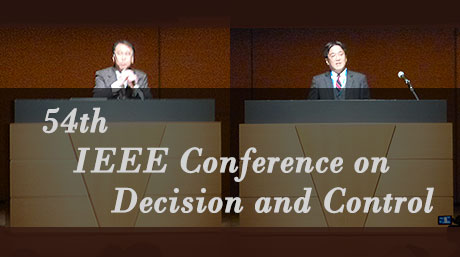54th IEEE Conference on Decision and Control in Osaka